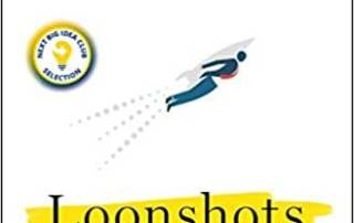 """Book Review - """"Loonshots: How to Nurture the Crazy Ideas That Win Wars, Cure Diseases, and Transform Industries"""" by Safi Bahcall"""